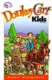 Donkey Cart Kids, Bobbie Montgomery, 0828014426