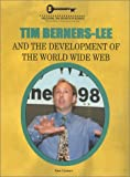 Tim Berners-Lee and the Development of the World Wide Web, Ann Graham Gaines, 1584150963