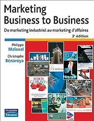Marketing Business to Business: Du marketing industriel au marketing d'affaires