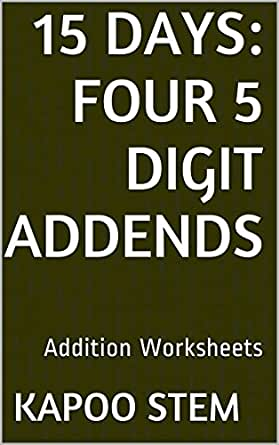 15 Addition Worksheets with Four 5-Digit Addends: Math Practice ...