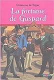 img - for La fortune de Gaspard by Comtesse de S??gur (2004-06-01) book / textbook / text book