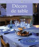 Décors de table : Des idées pour décorer votre table en toute occasion