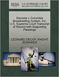 Decosta v. Columbia Broadcasting System, Inc. U.S. Supreme Court Transcript of Record with Supporting Pleadings