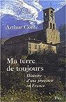 Ma terre de toujours. Histoire d'une province en France par Conte