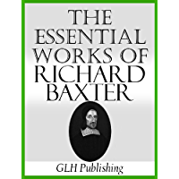 The Essential Works of Richard Baxter