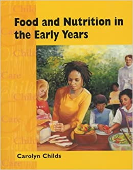 Food & Nutrition In the Early Years (Childcare Topic Books)