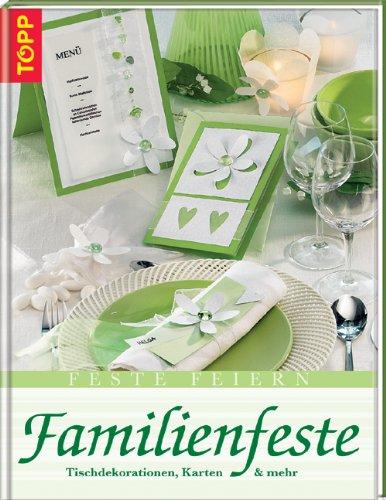Familienfeste: Tischdekorationen und Serviettenfaltungen