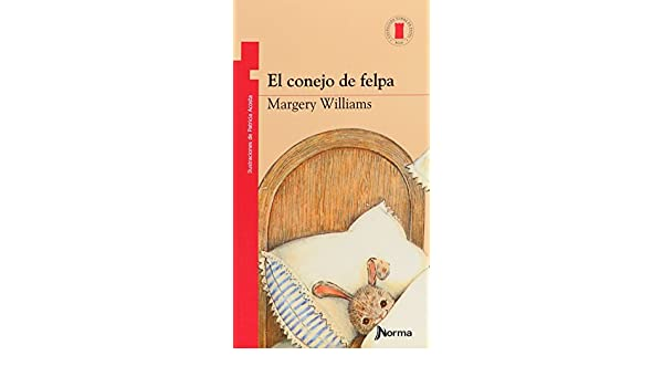 El Conejo De Felpa / Velveteen Rabbit (Spanish Edition): Margery Williams: 9789580418399: Amazon.com: Books