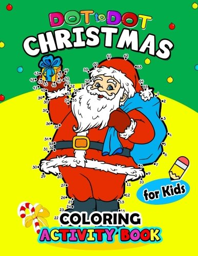 Dot to Dot Christmas Coloring Activity Book for Kids: for boy, girls, kids Ages 2-4,3-5,4-8 plus Game Mazes, Coloring, Crosswords, Dot to Dot, Matching, Copy Drawing, Shadow match, Word search (Christmas Dot To Dot)