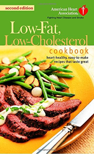 The American Heart Association Low-Fat, Low-Cholesterol Cookbook: Delicious Recipes to Help Lower Your Cholesterol by American Heart Association