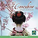 The Last Concubine Audiobook by Lesley Downer Narrated by Sarah Sherborne