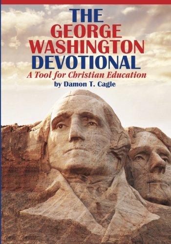 The George Washington Devotional: A Tool for Christian Education pdf epub