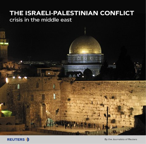 Download The Israeli-Palestinian Conflict: Crisis in the Middle East (Reuters Prentice Hall Series on World Issues) pdf