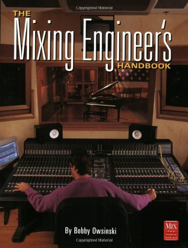 The Mixing Engineer's Handbook (Mix Pro Audio - Pro Mix Series Audio