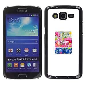 [Neutron-Star] Snap-on Series Teléfono Carcasa Funda Case Caso para Samsung Galaxy Grand 2 [Floral minimalista motivación feliz impresiones]