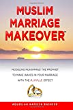 Muslim Marriage Makeover: Modeling Muhammad the Prophet to Make Waves in Your Marriage with the R.I.P.P.L.E. Effect