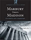 Marbury Versus Madison : Documents and Commentary, Graber, Mark A. and Perhac, Michael, 1568027192