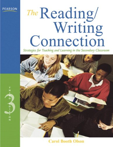 The Reading/Writing Connection: Strategies for Teaching and Learning in the Secondary Classroom (3rd Edition)