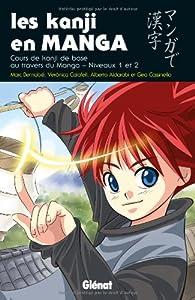 Les kanji en manga : Volume 1, Cours de kanji de bases au travers du manga par Marc Bernabé