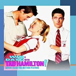 Win A Date With Tad Hamilton - Music From The Motion Picture