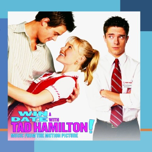 Price comparison product image Win A Date With Tad Hamilton - Music From The Motion Picture