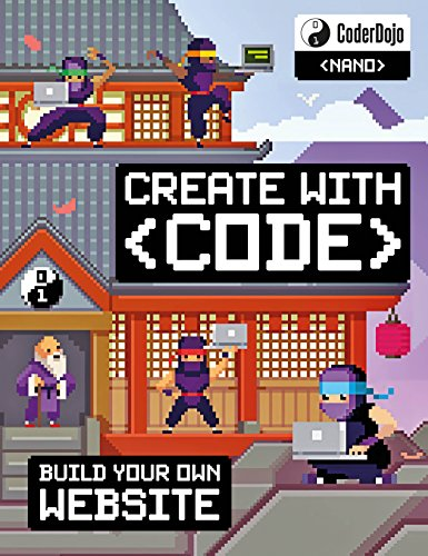 CoderDojo: Build Your Own Website: Create with Code (CoderDojo Nano)
