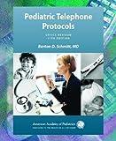 Pediatric Telephone Protocols, Office Version, Barton D. Schmitt, 1581101929