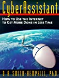 img - for CyberAssistant: How to Use the Internet to Get More Done in Less Time book / textbook / text book
