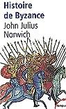 Histoire de Byzance par John Julius Norwich