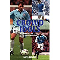 Crowd Idols: Manchester City Heroes 1966-2006
