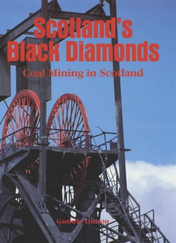 Scotland's Black Diamonds: Coal Mining in Scotland pdf