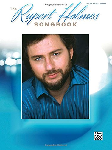 The Rupert Holmes Songbook: Piano/Vocal/Guitar