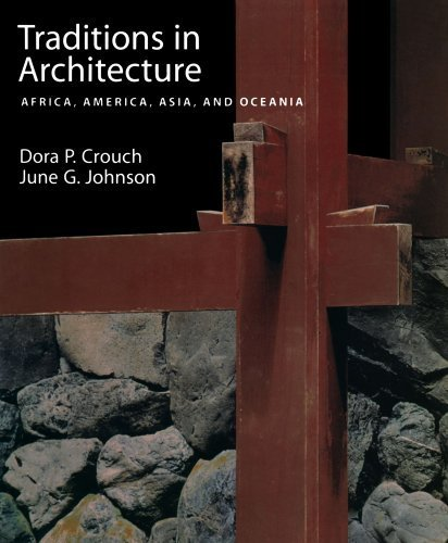 Traditions in Architecture: Africa, America, Asia, and Oceania by Dora P. Crouch (Dora G)
