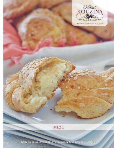 Kukla's Kouzina: A Gourmet Journey~Greek Island Style: Meze by Kelly Salonica Staikopoulos