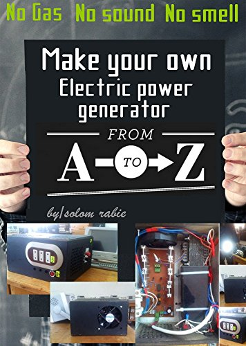 Make you own power generator ( DC to AC power inverters ): No gas, No sound, No smell