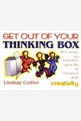 Get Out of Your Thinking Box: 365 Ways to Brighten Your Life Paperback