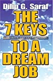 The 7 Keys to a Dream Job, Dilip Saraf, 0595662455