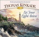 Let Your Light Shine, Thomas Kinkade, 0736906355