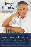 img - for Atravesando Fronteras: Un Periodista en Busca de Su Lugar en el Mundo (Spanish Edition) book / textbook / text book