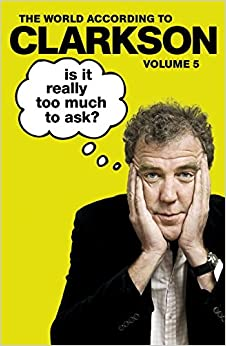 Is It Really Too Much To Ask?: The World According To Clarkson Volume 5 price comparison at Flipkart, Amazon, Crossword, Uread, Bookadda, Landmark, Homeshop18