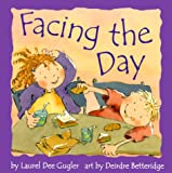 Facing the Day, Laurel Dee Gugler, 1550375768
