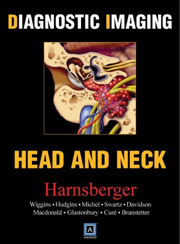 Diagnostic Imaging: Head and Neck, 1e (Diagnostic Imaging Head And Neck)