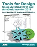 Tools for Design Using AutoCAD 2015 and Autodesk Inventor 2015