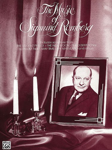 The Music of Sigmund Romberg: Piano/Vocal/Chords