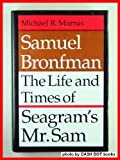 img - for Samuel Bronfman: The Life and Times of Seagram s Mr. Sam book / textbook / text book