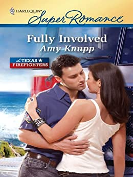 Fully Involved (The Texas Firefighters) by [Knupp, Amy]