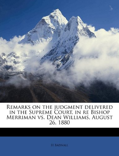 Read Online Remarks on the judgment delivered in the Supreme Court, in re Bishop Merriman vs. Dean Williams, August 26, 1880 ebook