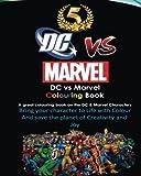 img - for DC vs Marvel Colouring Book, Spiderman, Batman, Superman, Iron Man, Villains, Captain America, Wonder Woman,: Hulk, DeadPool, Wolverine, Thor, Avengers, Justice League book / textbook / text book