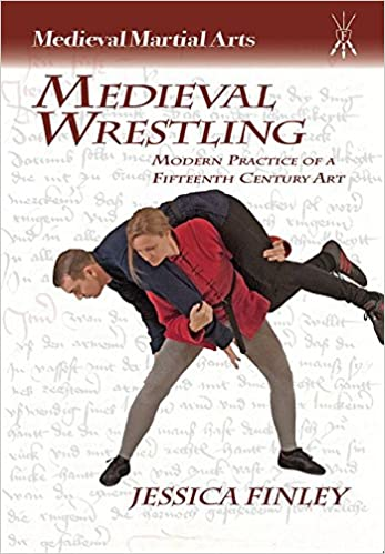 Medieval Wrestling: Modern Practice of a Fifteenth-Century Art