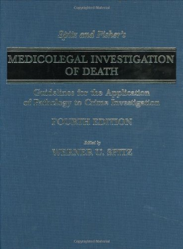 Pdf Medical Books Spitz and Fisher's Medicolegal Investigation of Death: Guidelines for the Application of Pathology to Crime Investigation